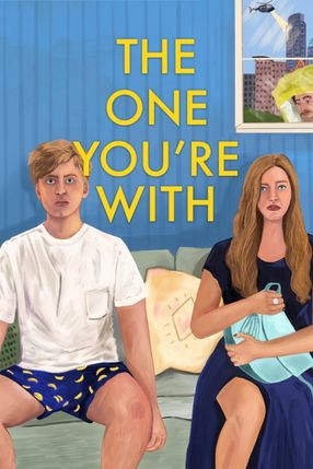 Poster: The One You're With
