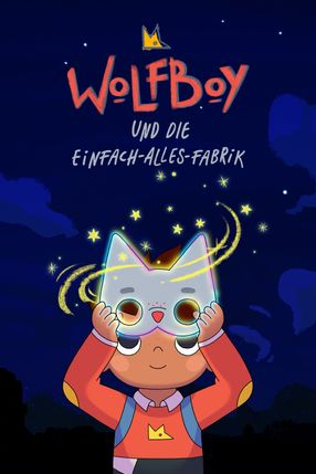 Poster: Wolfboy and The Everything Factory