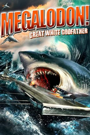 Poster: Megalodon!: Great White Godfather
