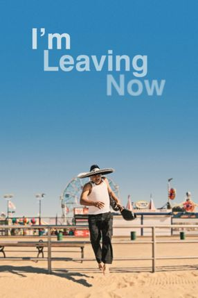 Poster: I'm Leaving Now