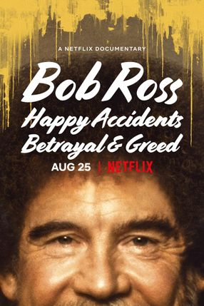 Poster: Bob Ross: Happy Accidents, Betrayal & Greed