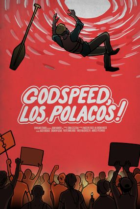 Poster: Godspeed, Los Polacos!