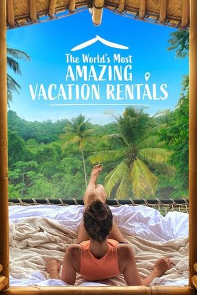Poster: The World's Most Amazing Vacation Rentals