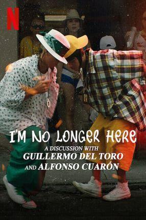 Poster: Ya no estoy aquí: Una conversación entre Guillermo del Toro y Alfonso Cuarón