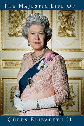 Poster: The Majestic Life of Queen Elizabeth II