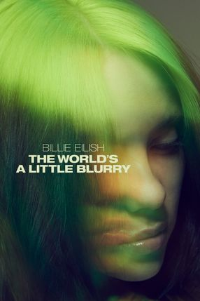 Poster: Billie Eilish: The World's a Little Blurry