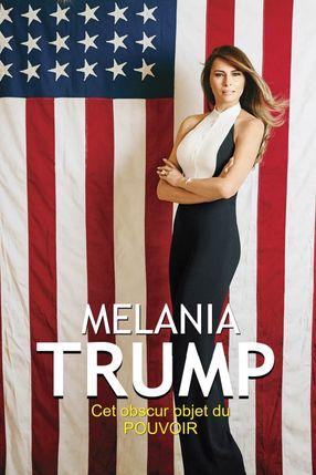 Poster: Melania Trump - Dieses obskure Objekt der Macht