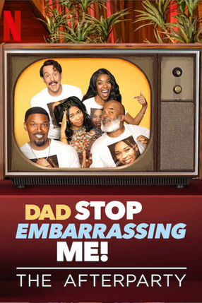 Poster: Dad Stop Embarrassing Me - The Afterparty