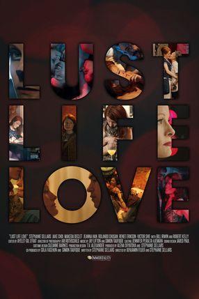 Poster: Lust Life Love