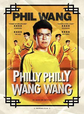 Poster: Phil Wang: Philly Philly Wang Wang