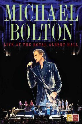 Poster: Michael Bolton - Live At The Royal Albert Hall