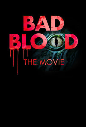 Poster: Bad Blood: The Movie