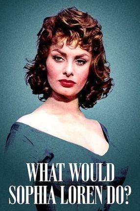 Poster: Was würde Sophia Loren tun?