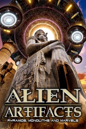 Poster: Alien Artifacts: Pyramids, Monoliths and Marvels