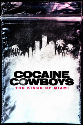 Poster: Cocaine Cowboys: The Kings of Miami