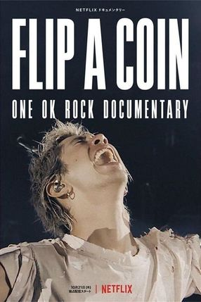 Poster: Flip a Coin: ONE OK ROCK Documentary