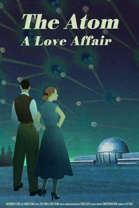 Poster: The Atom: A Love Affair