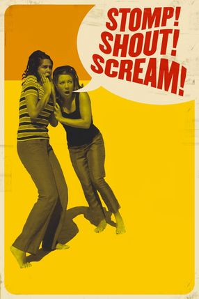 Poster: Stomp! Shout! Scream!