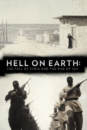 Poster: Hell on Earth: The Fall of Syria and the Rise of ISIS