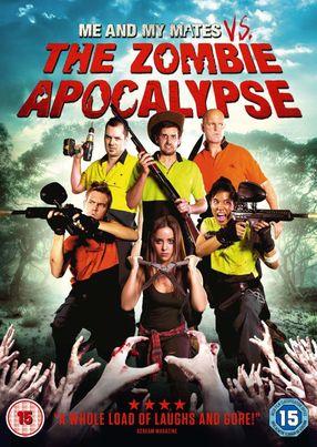 Poster: Me and My Mates vs. The Zombie Apocalypse