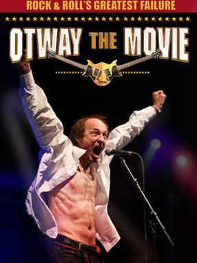 Poster: Rock and Roll's Greatest Failure: Otway the Movie