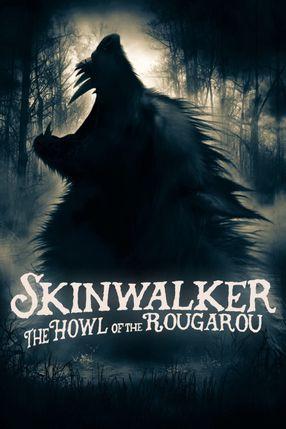 Poster: Skinwalker: The Howl of the Rougarou