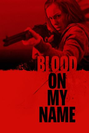 Poster: Blood On My Name