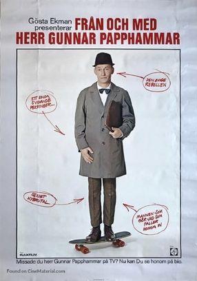 Poster: Från och med Herr Gunnar Papphammar