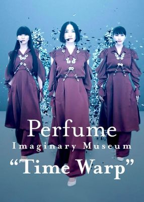 "Poster: Perfume Imaginary Museum ""Time Warp"""