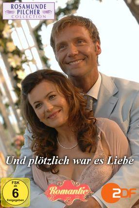 Poster: Rosamunde Pilcher: Und plötzlich war es Liebe