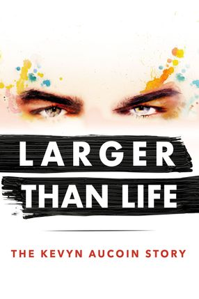 Poster: Larger than Life: The Kevyn Aucoin Story