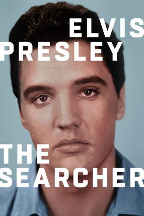 Poster: Elvis Presley: The Searcher