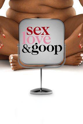 Poster: Sex, Love & Goop