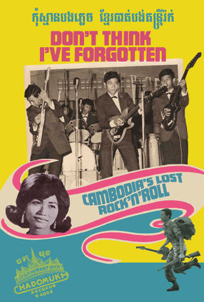Poster: Don't Think I've Forgotten: Cambodia's Lost Rock and Roll