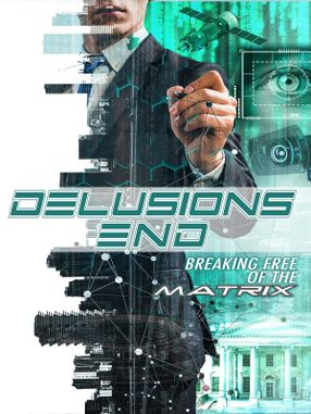 Poster: Delusions End: Breaking Free of the Matrix