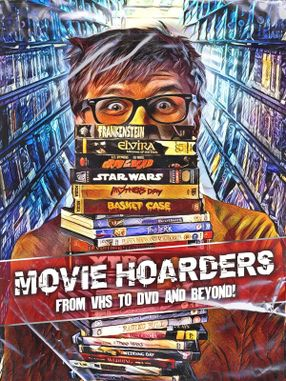 Poster: Movie Hoarders: From VHS To DVD And Beyond!