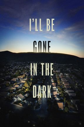 Poster: I'll Be Gone in the Dark