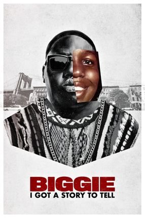 Poster: Biggie: I Got a Story to Tell