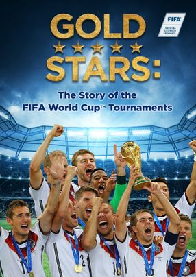 Poster: Gold Stars: The Story of the FIFA World Cup Tournaments