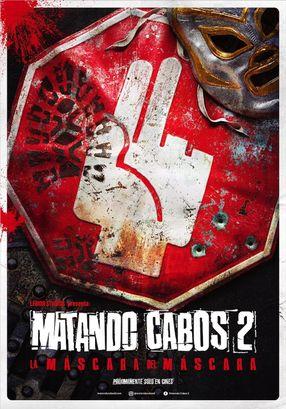 Poster: Matando Cabos 2, La Máscara del Máscara