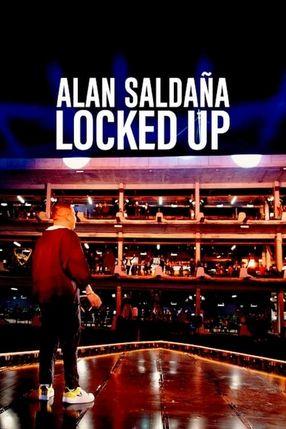 Poster: Alan Saldaña: Locked Up