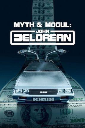 Poster: Myth & Mogul: John DeLorean