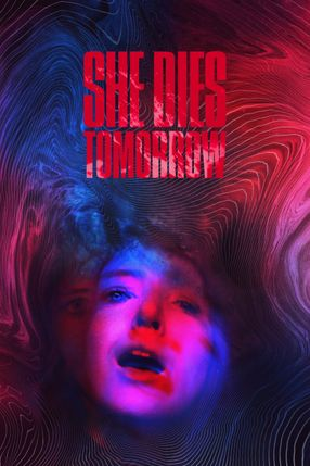 Poster: She Dies Tomorrow