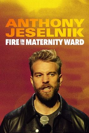 Poster: Anthony Jeselnik: Fire in the Maternity Ward