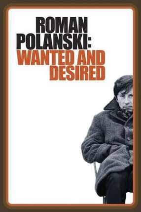 Poster: Roman Polanski: Wanted and Desired