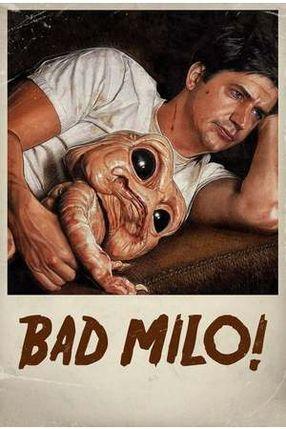 Poster: Bad Milo!