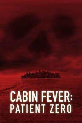Poster: Cabin Fever 3 - Patient Zero