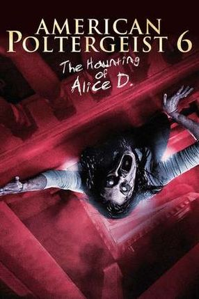 Poster: American Poltergeist 6 - The Haunting of Alice D.