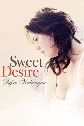 Poster: Sweet Desire – Süßes Verlangen