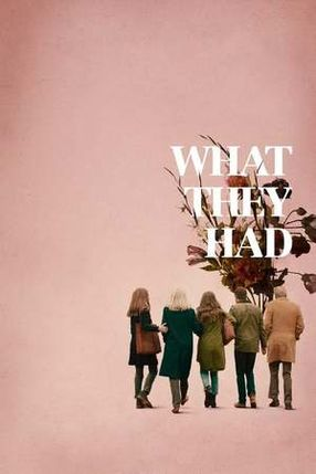 Poster: What They Had